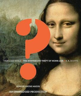 Vanished Smile The Mysterious Theft of Mona Lisa by R. A. Scotti 2009