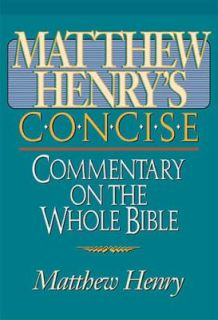 Matthew Henrys Concise Commentary on the Whole Bible by Nelson Staff