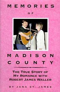Memories of Madison County The True Story of My Romance with Robert