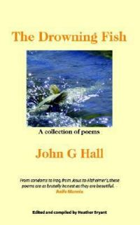 of Poems by John G. Hall and John Hall 2004, Paperback