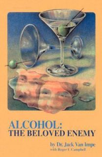 Alcohol The Beloved Enemy by Jack Van Impe 1980, Paperback