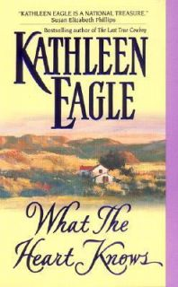What the Heart Knows by Kathleen Eagle 2000, Paperback