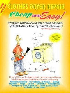 Cheap and Easy Clothes Dryer Repair, 2000 Edition For Do It