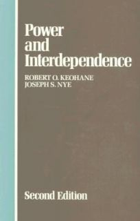Power and Interdependence by Robert O., Jr. Keohane and Joseph S. Nye