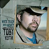 White Trash with Money by Toby Keith CD, Apr 2006, Show Dog Nashville