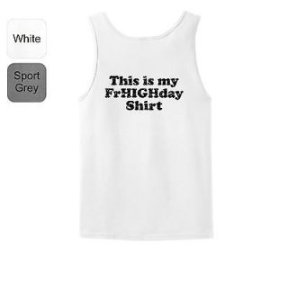 This Is My FrHIGHday TANK TOP T Shirt Weed Pot Drugs Funny Stoner 420
