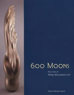 600 Moons Fifty Years of Philip McCrackens Art by Delores Tarzan