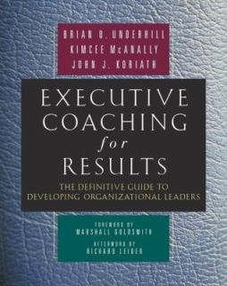 Executive Coaching for Results The Definitive Guide to Developing