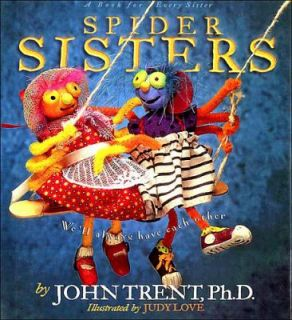 Spider Sisters by John Trent, John T. Trent and Roy B. Zuck 1996