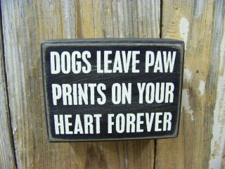 PBK 4 x 3 Wood Wooden BOX SIGN Dogs Leave Paw Prints On Your Heart