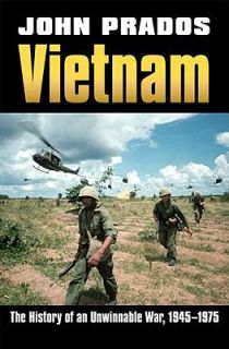 Vietnam The History of an Unwinnable War, 1945 1975 by John Prados