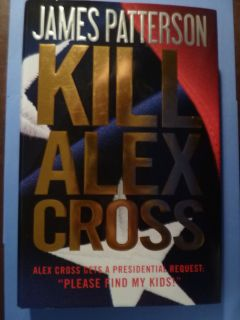 Kill Alex Cross by James Patterson 2011 Hardcover