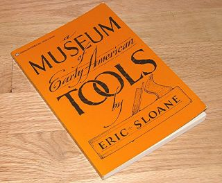 Museum of Early American Tools by Eric Sloane Softcover