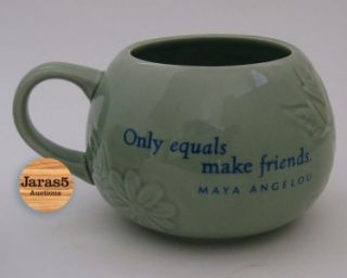 Maya Angelou Hallmark Mug   Only Equals Make Friends   Friendship