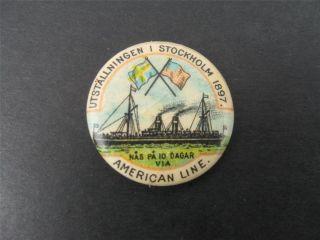 1897 Stockholm Sweden American Line SHIP Pinback Pin Button