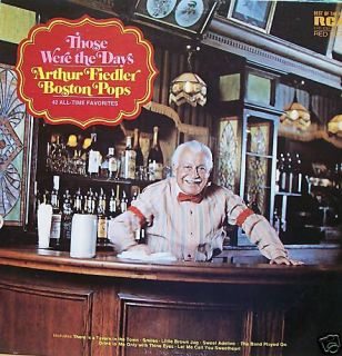 ARTHUR FIEDLER & THE BOSTON POPS ORCHESTRA THOSE WERE THE DAYS VINYL