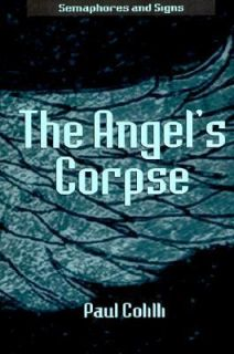 The Angels Corpse by Paul Colilli 1999, Hardcover