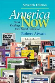 America Now Short Readings from Recent Periodicals by Robert Atwan