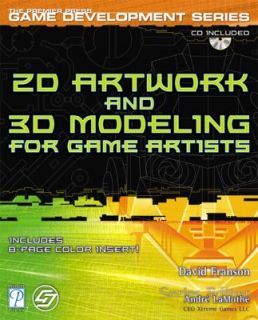 2D Artwork and 3D Modeling for Game Artists by David Franson 2002