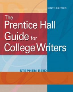 The Prentice Hall Guide for College Writers by Stephen Reid 2010