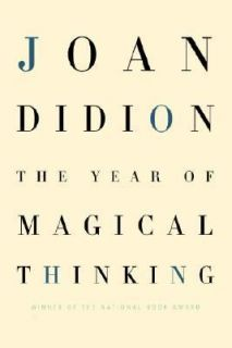 The Year of Magical Thinking by Joan Didion 2005, Hardcover