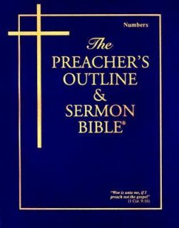 The Preachers Outline and Sermon Bible, KJV Vol. 6 Numbers 1999