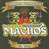 Corridos Prohibidos en Vivo by Banda Machos CD, Jan 2009, Norte