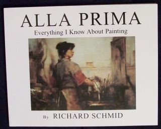 Alla Prima Richard Schmid New Book Oil Painting Figure Landscapes Art