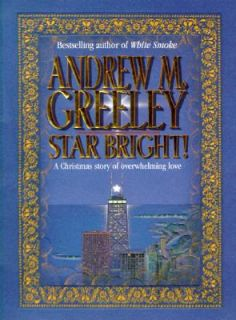 Star Bright A Christmas Story by Andrew M. Greeley 1997, Hardcover