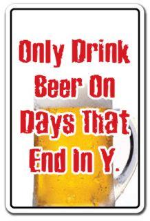 Only Drink Beer on Sign Beer Funny Drunk Redneck Gag Gift Bartender
