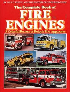 the complete book of fire engines by paul c ditzel and the editors of