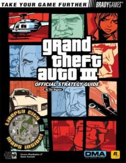 Grand Theft Auto III by Brady Games Staff and Tim Bogenn 2001