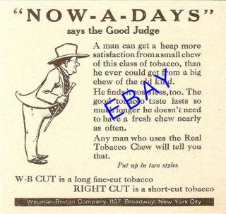 1921 Weyman Bruton Right Cut Chewing Tobacco Ad Chew
