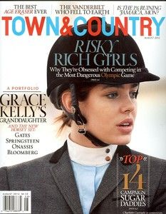 Town & Country August 2012 Risky Rich Girls, Grace Kellys