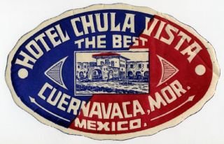 Hotel Chula Vista Cuernavaca Mexico Luggage Label