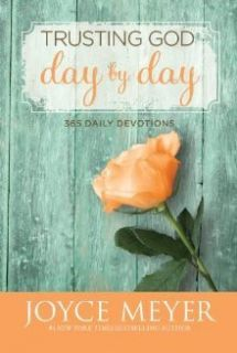 Trusting God Day by Day : 365 Daily Devotions by Joyce Meyer (2012