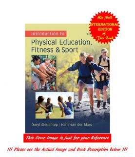 to Physical Education Fitness and Sport by Daryl Siedentop Hans
