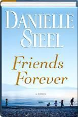 Friends Forever by Danielle Steel 2012 Hardcover