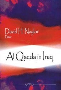Al Qaeda in Iraq New by David H Naylor 1606926527