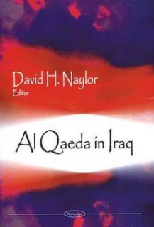 al qaeda in iraq by david h naylor estimated delivery 4 14 business