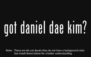 this listing is for 2 got daniel dae kim die cut decals default color
