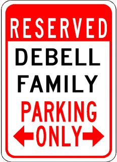 Debell Family Parking Sign Aluminum Personalized Parking Sign