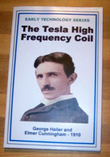 The Tesla High Frequency Coil George Haller and Elmer Cunningham 1910
