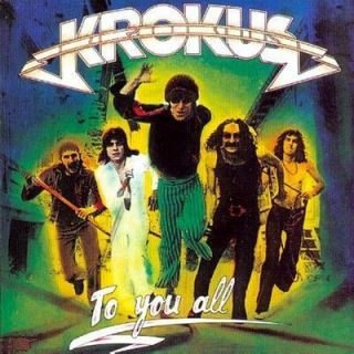 KROKUS To You All CD 1977 AC DC Kix Airbourne Def Leppard style