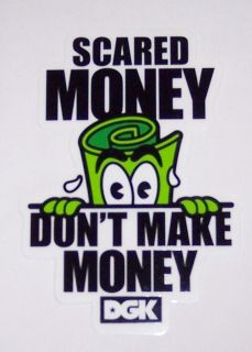 New DGK Scared Money Dont Make Money Sticker Decal Skateboard