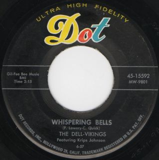 DOO WOP ~ THE DELL VIKINGS ~ DOT #15592 WHISPERING BELLS 1957