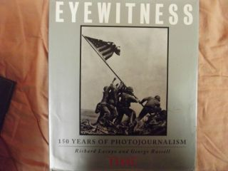 150 Years of Photojournalism by Time Life Books Editors