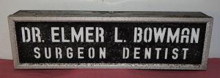 Vintage Dr. ELMER L. BOWMAN SURGEON DENTIST Lighted OUTDOOR OFFICE