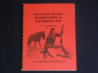 Cavalry BLOODY KNIFE & CALIFORNIA JOE Indian Wars WARRIOR Scouts ARMY