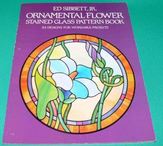 Ornamental Flower Stained Glass Pattern Book Ed Sibbett New